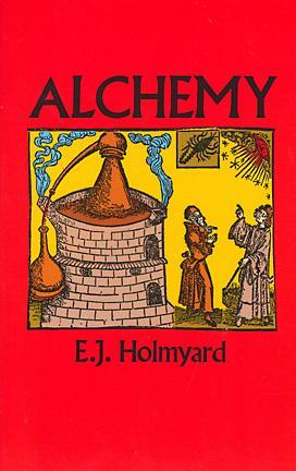 Alchemy by E.J. Holmyard