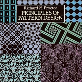 Principles of Pattern Design by Richard M. Proctor