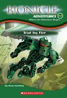Trial by Fire (Bionicle Adventures, #2)