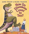 How Do Dinosaurs Count to Ten? by Jane Yolen