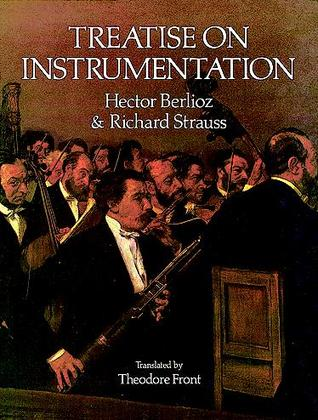 Treatise on Instrumentation by Hector Berlioz