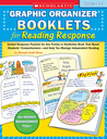 Graphic Organizer Booklets for Reading Response: Grades 2–3: Guided Response Packets for Any Fiction or Nonfiction Book That Boost Students' Comprehension-and Help You Manage Independent Reading