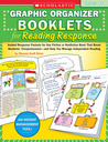 Graphic Organizer Booklets for Reading Response: Grades 4–6: Guided Response Packets for Any Fiction or Nonfiction Book That Boost Students' Comprehension-and Help You Manage Independent Reading