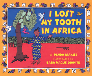 I Lost My Tooth In Africa by Penda Diakité