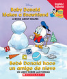 Baby Donald Makes A Snowfriend / Bebe Donald hace un amigo de nieve: Baby Donald Makes A Snowfriend/beb Donald Hace