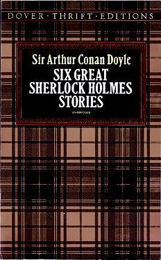 Six Great Sherlock Holmes Stories by Arthur Conan Doyle