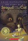 The Story of a Seagull and the Cat Who Taught Her to Fly by Luis Sepúlveda