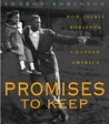 Promises to Keep: How Jackie Robinson Changed America: How Jackie Robinson Changed America