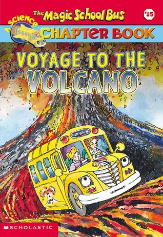 Voyage to the Volcano (Magic School Bus Science Chapter Books, #15)
