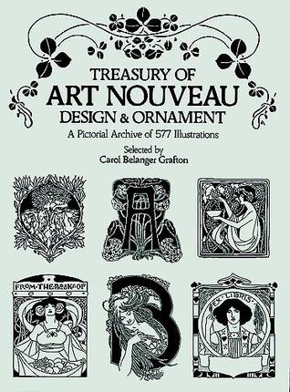 Treasury of Art Nouveau Design & Ornament. A Pictorial Archiv... by Carol Belanger-Grafton