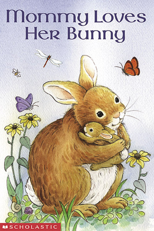 Mommy Loves Her Bunny by Josephine Page