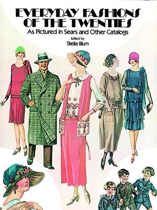 Everyday Fashions of the Twenties by Stella Blum