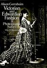 Victorian and Edwardian Fashion by Alison Gernsheim