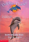 Dancing the Seas (Dolphin Diaries, #8)