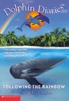 Following the Rainbow (Dolphin Diaries #7)