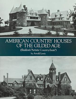 American Country Houses of the Gilded Age by Arnold Lewis
