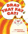 Drat That Fat Cat!