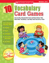 10 Vocabulary Card Games: Easy-to-Play, Reproducible Card and Board Games That Boost Kids' Vocabulary-and Help Them Succeed on Tests
