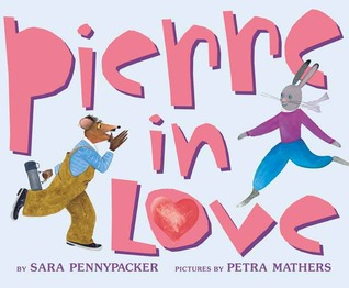 Find Pierre In Love PDF by Sara Pennypacker, Petra Mathers