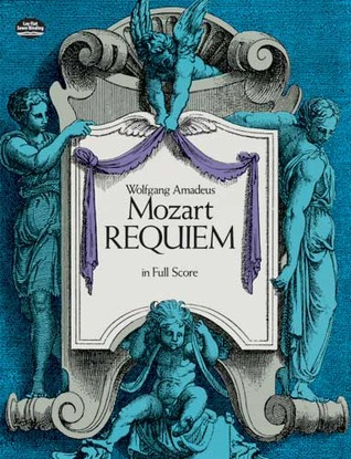Requiem in Full Score by Wolfgang Amadeus Mozart