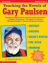 Teaching the Novels of Gary Paulsen: Reading Comprehension and Discussion Questions * Graphic Organizers * Vocabulary Activities * Writing Prompts * Literary Response Projects