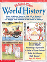 25 Mini-Plays: World History: Great 10-Minute Plays to Kick-Off or Wrap Up the Ancient Civilization Lessons You Teach-and Engage Kids in the Drama of History!