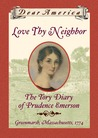 Love Thy Neighbor: The Tory Diary of Prudence Emerson (Dear America)