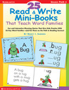 25 Read & Write Mini-Books That Teach Word Families: Fun and Interactive Rhyming Stories That Give Kids Practice With the 25 Key Word Families—and Put Them on the Path to Reading Success!