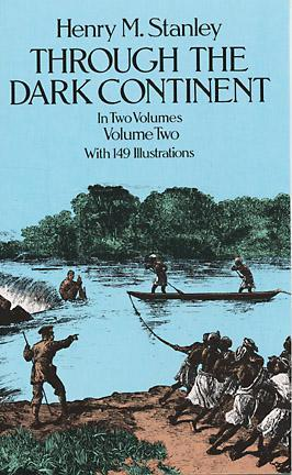 Through the Dark Continent, Vol. 2 by Henry M. Stanley