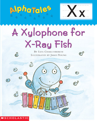 A Xylophone for X-Ray Fish) by Liza Charlesworth