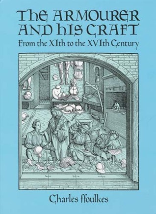 The Armourer and His Craft: From the XIth to the XVIth Century