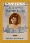 Land of the Buffalo Bones: The Diary of Mary Ann Elizabeth Rodgers, An English Girl in Minnesota (Dear America)