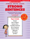 Overhead Writing Lessons: Strong Sentences: Standards-Based Mini-Lessons * Overheads * Reproducibles