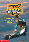 Max Steel: Take It to the Max (Max Steel)