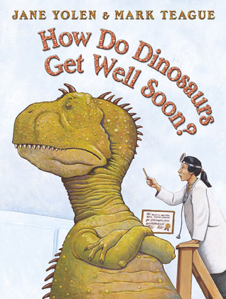 How Do Dinosaurs Get Well Soon? by Jane Yolen