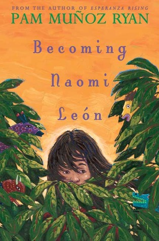 Becoming Naomi Leon by Pam Muñoz Ryan
