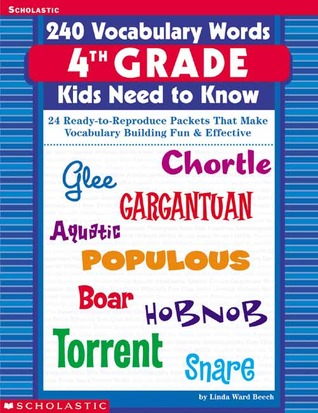 240 Vocabulary Words 4th Grade Kids Need To Know: 24 Ready-to-Reproduce Packets That Make Vocabulary Building Fun & Effective