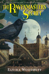 The Ravenmaster's Secret by Elvira Woodruff