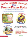 Meeting The Math Standards With Favorite Picture Books: Lessons, Activites, and Hands-On Reproducibles That Help You Teach Essential Math Skills and Concepts