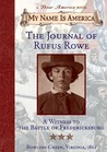 Journal Of Rufus Rowe, Witness To The Battle Of Fredricksburg (My Name Is America)