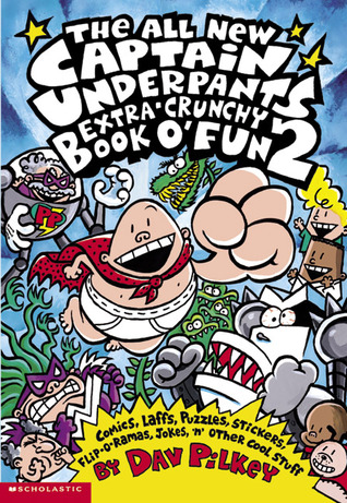 The All New Captain Underpants Extra-Crunchy Book O' Fun 2 by Dav Pilkey