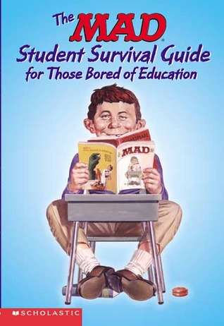 The Mad Student Survival Guide For Those Bored Of Education by Usual Gang Of Idiots