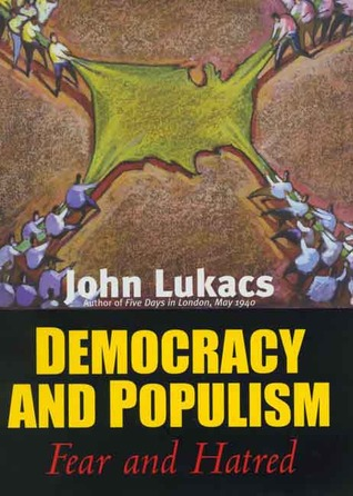Democracy and Populism by John Lukacs