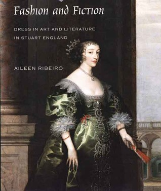 Fashion and Fiction: Dress in Art and Literature in Stuart England