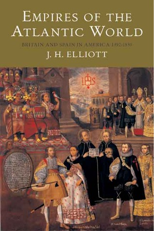 Empires of the Atlantic World by J. H. Elliott
