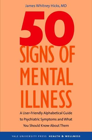 50 Signs of Mental Illness by James Whitney Hicks