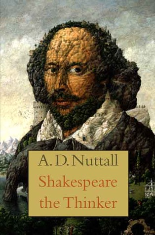 Shakespeare the Thinker by A.D. Nuttall