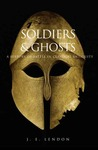 Soldiers and Ghosts by J.E. Lendon