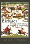 Bárbaros: Spaniards and Their Savages in the Age of Enlightenment