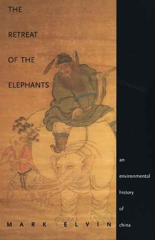 The Retreat of the Elephants by Mark Elvin